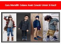Cara Memilih Celana Anak Cowok Untuk Si Kecil