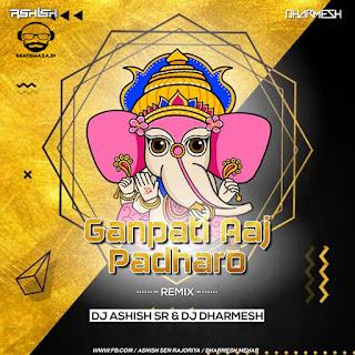Ganpati Aaj Padharo - Dj Ashish Sr & Dj Dharmesh