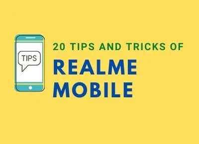 20 Tips and Tricks of Realme Mobile (Android Mobile)