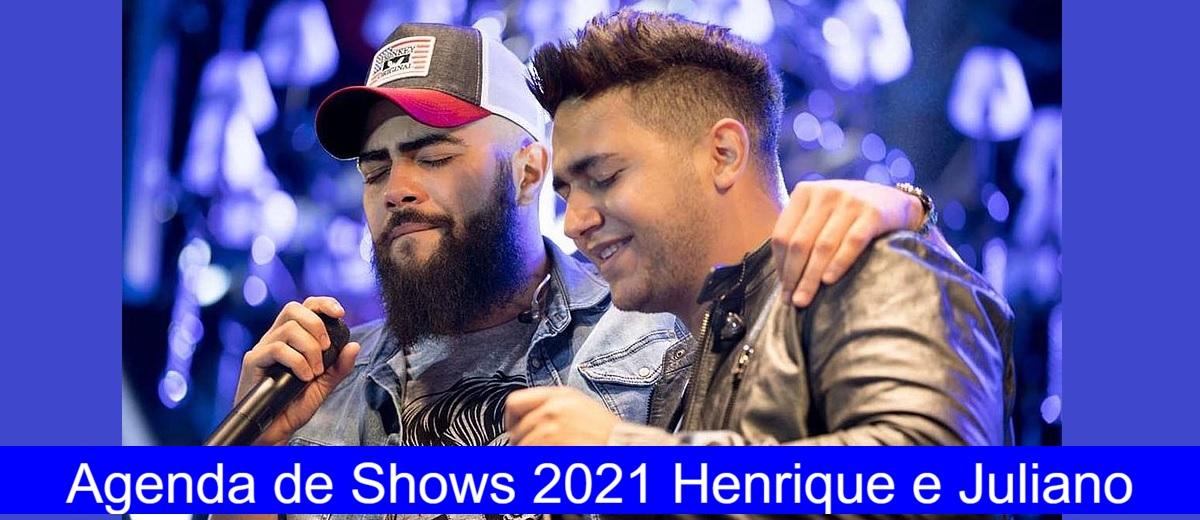 Agenda Shows 2021 Henrique e Juliano Próximos Shows - Ingressos, Locais e Cidades