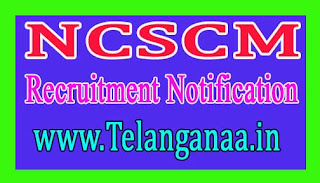 National Centre for Sustainable Coastal Management – NCSCM Recruitment Notification 2017