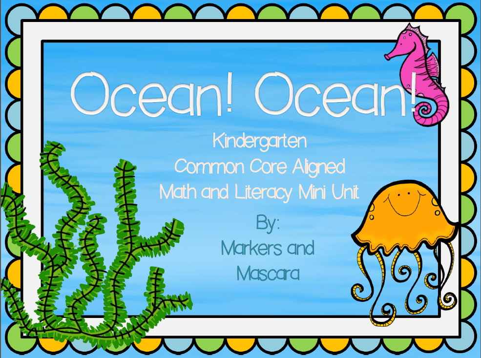http://www.teacherspayteachers.com/Product/Ocean-Common-Core-Math-and-Literacy-Mini-Unit-1230114