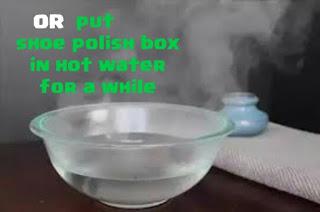 put shoe polish box in hot water