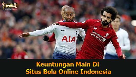 Keuntungan Main DI Situs Bola Online Indonesia