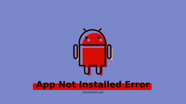 حل مشكلة عدم تثبيت تطبيقات اندرويد Android App Not Installed Error