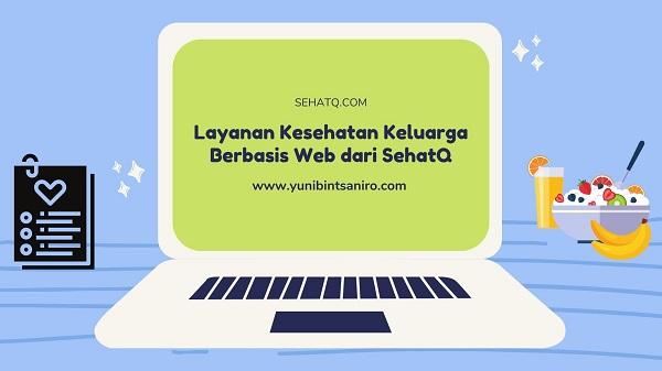 Layanan Kesehatan Keluarga Berbasis Web dari SehatQ