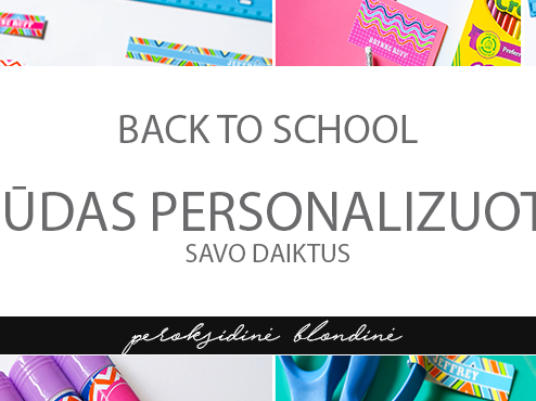 BACK TO SCHOOL: BŪDAS PERSONALIZUOTI SAVO DAIKTUS