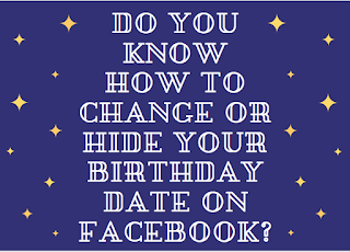 Do you know how to change or hide your birthday date on Facebook?