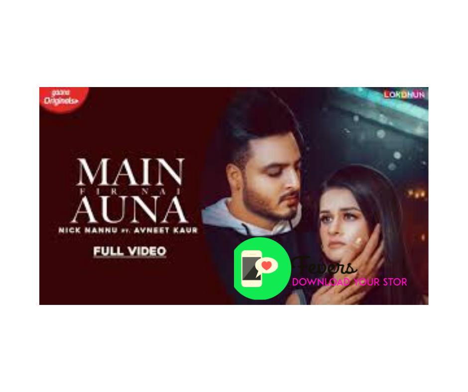 Mai Fir Nae Auna Nick Nannu Whatsapp Status Avneet Kumar