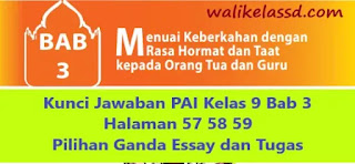 Kunci Jawaban PAI Kelas 9 Bab 3 Halaman 57 58 59 Pilihan Ganda Essay dan Tugas