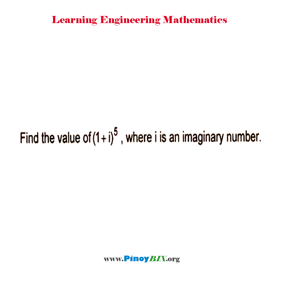 Find the value of (1 + i)^5, where i is an imaginary number.