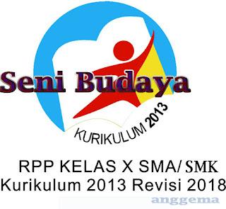 RPP Seni Budaya kelas 10 SMA/SMK Kurikulum 2013 Revisi 2018
