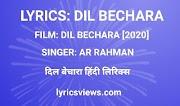 Dil Bechara - Title Track Lyrics   AR Rahman   Sushant Singh Rajput