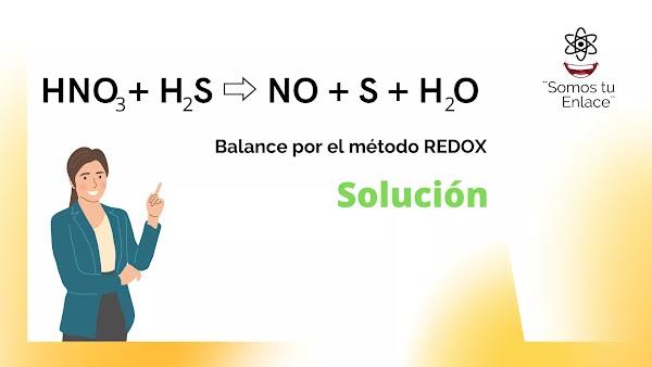 ✅ HNO3  + H2S ⇨ NO + S + H2O Balance Redox (Solución)