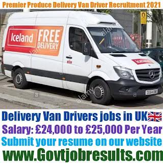 Premier Produce Delivery Van Driver Recruitment 2021-22
