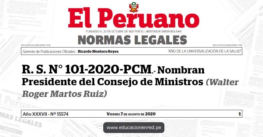R. S. N° 101-2020-PCM.- Nombran Presidente del Consejo de Ministros (Walter Roger Martos Ruiz)