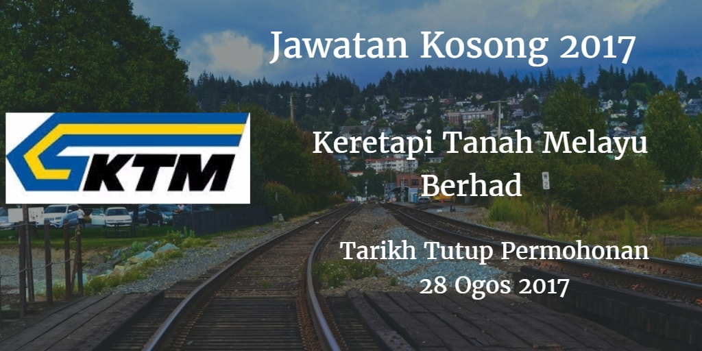 Jawatan Kosong KTMB 28 Ogos 2017