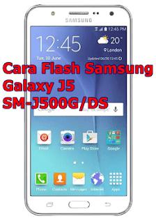 Cara Flash Samsung J5 SM-J500G