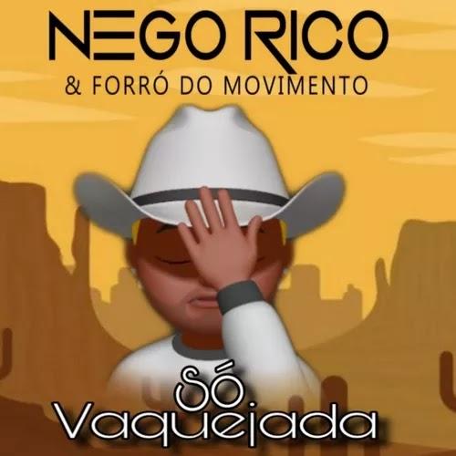 Nego Rico e Forró do Movimento - Só Vaquejada - Promocional - 2020