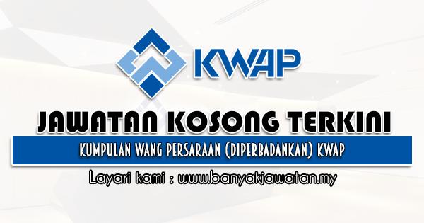 Jawatan Kosong 2021 di Kumpulan Wang Persaraan (Diperbadankan) KWAP