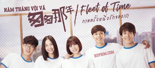 Năm Tháng Vội Vã (Thái Lan) - Fleet of Time (2019)