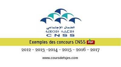 Exemples des concours CNSS 2012 - 2013 -2014 - 2015 - 2016 - 2017