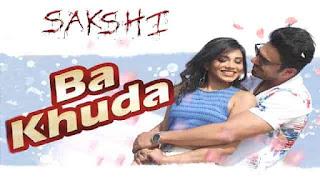 Ba Khuda Lyrics-Sakshi, Ba Khuda Lyrics chetan dildar, Ba Khuda Lyrics chetan, Ba Khuda Lyrics Jamil Ahmed,
