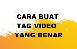 Cara Membuat Tag Video Yang Benar