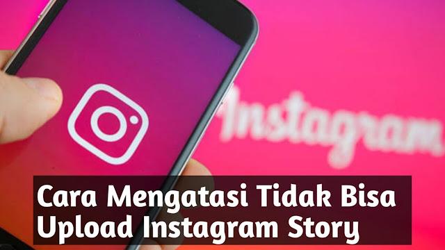 Cara Mengatasi Tidak Bisa Upload Instagram Story
