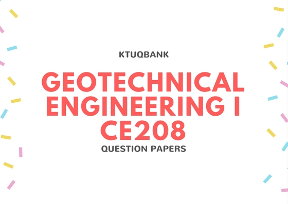 Geotechnical Engineering I | CE208 | Question Papers (2015 batch)
