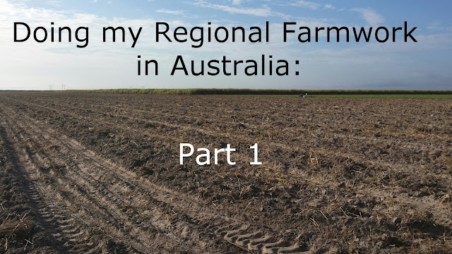 Doing my Regional Farmwork in Australia | Part 1