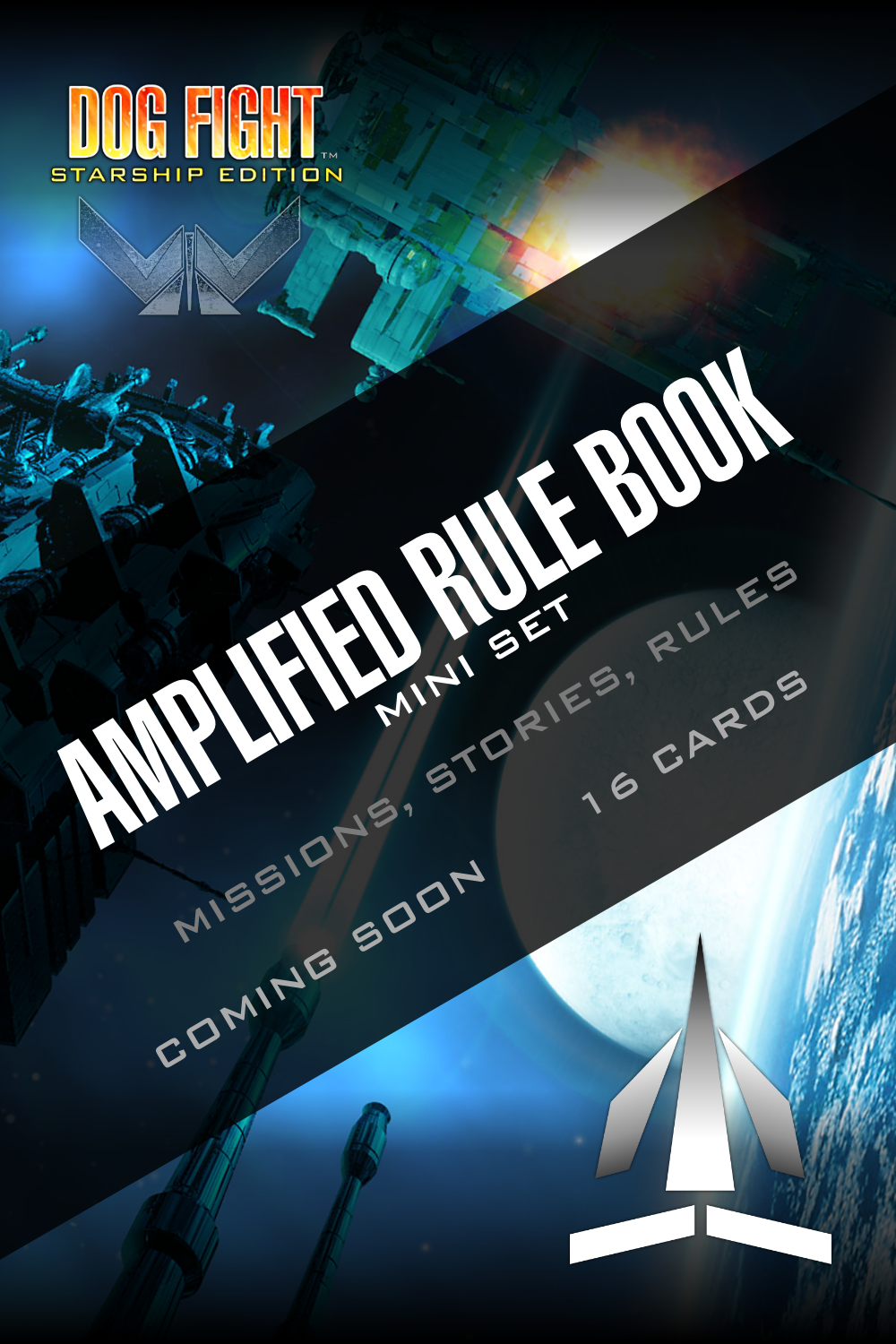 Dog Fight: Starship Edition Amplified Rulebook