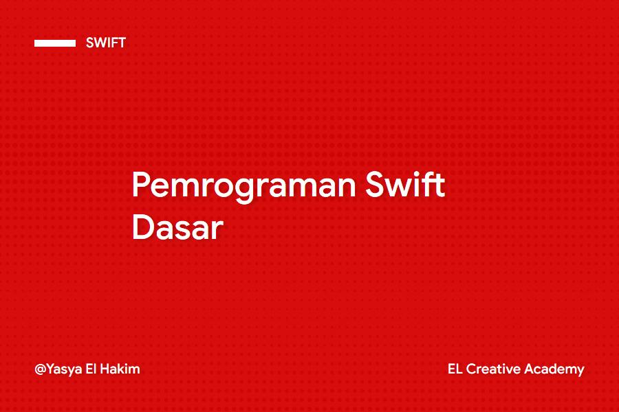 Pendahuluan Pemrograman Swift Dasar