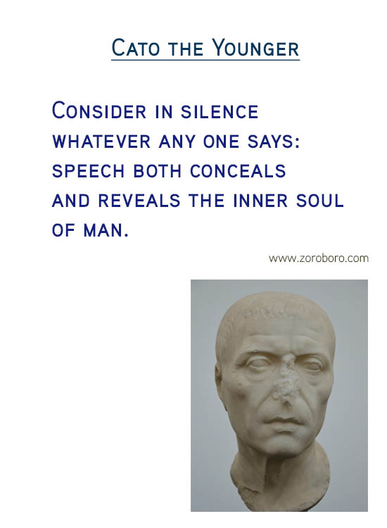 Cato the Younger Quotes. Silence Quotes, Soul Quotes, People Quotes, Liberty Quotes, Wise Quotes, & Wisdom Quotes. Cato the Younger Philosophy