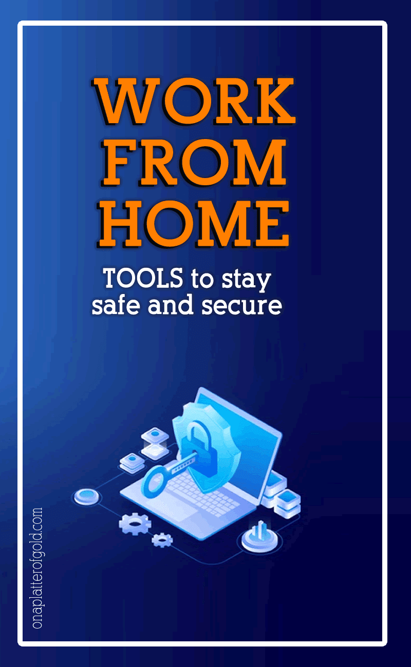 Best tools to Stay Safe and Secure When You Work From Home
