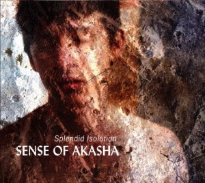 Sense Of Akasha – Splendid Isolation