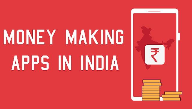 money making app , money making apps in india