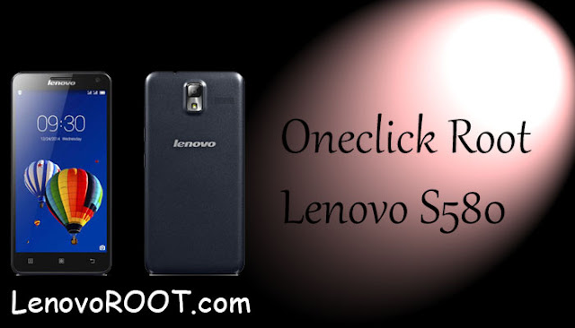 how to root lenovo s580