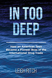 In Too Deep: How an American Teen Became a Pioneer Boss of the International Drug Trade book promotion by Leigh Ritch