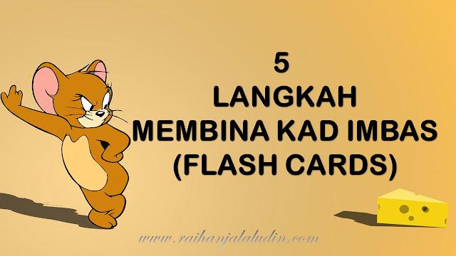 5 Langkah Mudah Bina Kad Imbas (Flash Cards)