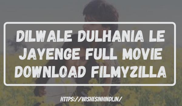 Dilwale Dulhania Le Jayenge Full Movie Download Filmyzilla