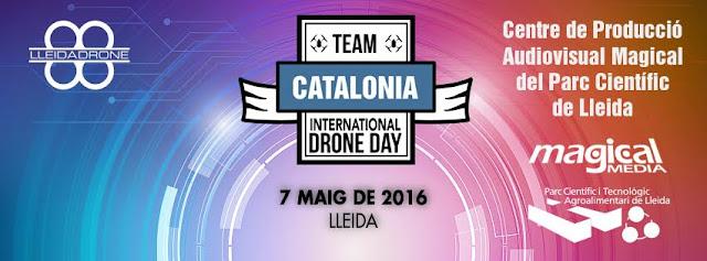 Información completa sobre el evento International #Drone Day 2016 en el Parque Científico de Lleida #IDDLleida2016