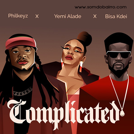 Philkeyz - Complicated (Ft. Yemi Alade & Bisa Kdei) Download mp3