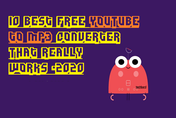 10 Best Free YouTube to MP3 Converter That Really Works 2020