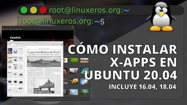 """Cómo instalar """"X-Apps"""" en Ubuntu 20.04 y derivados"""