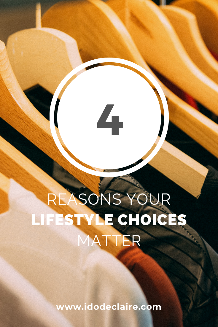 4 Reasons Your Lifestyle Choices Matter