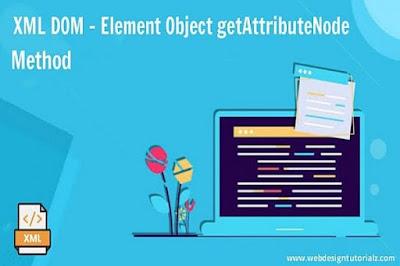 XML DOM - Element Object getAttributeNode Method