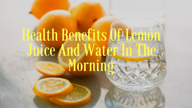 10 Health Benefits Of Lemon Juice And Water In The Morning