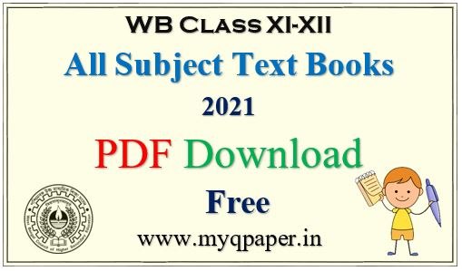 Download WBCHSE Class XI-XII (H.S.) All Text Books 2021 | Class XI Text Book Download | Class XII e-Text Book Download | Free PDF Download | e-Text Books | West Bengal Board | New Syllabus