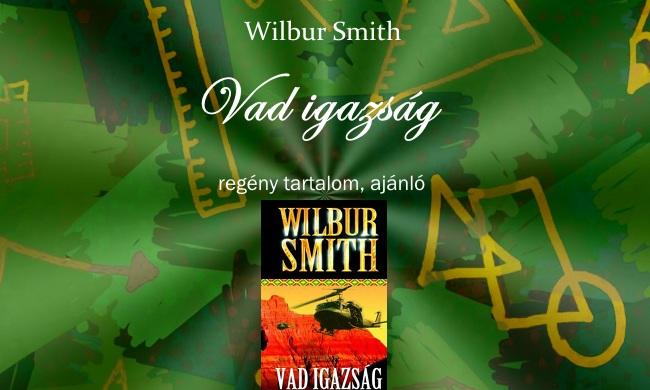 Vad igazság Wilbur Smith regény tartalom, ajánló